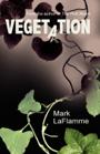 Vegetation by Mark LaFlamme