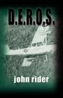 D.E.R.O.S. by John Rider