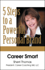 Career Smart: 5 Steps to a Powerful Personal Brand by Sherri Thomas