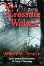 The Crossing Wolves by Jeffrey Tenney
