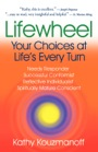 Lifewheel: Your Choices at Life's Every Turn by Kathy Kouzmanoff