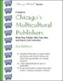 A Guide to Chicago's Multicultural Publishers, 3rd edition by Mary Ellen Waszak