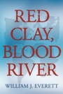 Red Clay, Blood River by William Everett