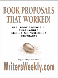 BOOK PROPOSALS THAT WORKED! Real Book Proposals That Landed $10K - $100K Publishing Contracts - SECOND EDITION by Angela Hoy