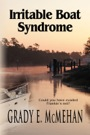 IRRITABLE BOAT SYNDROME by Grady McMehan