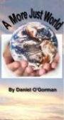 A More Just World by Daniel F O'Gorman