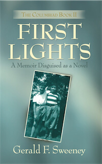 FIRST LIGHTS: The Columbiad - Book 2 by Gerald F. Sweeney
