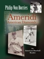 AMERIDI (American Diamonds): An American Baseball Reader by Philip Von Borries