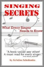 Singing Secrets: What Every Singer Needs to Know by Kristina Seleshanko