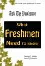Ask The Professor: What Freshmen Need to Know by Timothy D. Holder and Jason R. Edwards