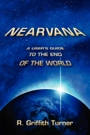 Nearvana: A User's Guide to the End of the World by Robert Griffith Turner Jr.