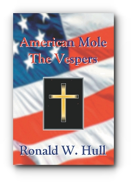 American Mole:  The Vespers by Ronald W. Hull
