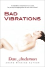 Bad Vibrations by Dan Anderson