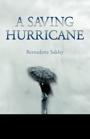 A Saving Hurricane by Bernadette Sukley