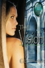 The Vision--Green Stone of Healing(R) Book One by Candace Talmadge