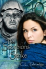 The Scorpions Strike--Green Stone of Healing(R) Book Three by Candace Talmadge