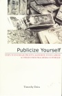 Publicize Yourself: steps to increase profits, maximize your career and obtain free PR and media coverage by Timothy Daiss, M.A.