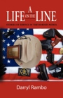 A LIFE ON THE LINE: Stories of Service in the Border Patrol by Darryl Rambo