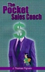 The Pocket Sales Coach by J. Thomas Pignato