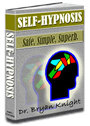 SELF-HYPNOSIS: Safe, Simple, Superb by Dr Bryan Knight