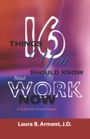 Sixteen Things You Should Know About Work Now - A Guide for Young People by Laura Arment