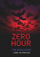 Zero Hour: The Revelation by Luke Fetkovich