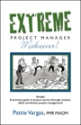 EXTREME Project Manager Makeover! by Pattie Vargas