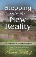 Stepping Into the New Reality by Karen Bishop