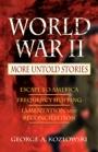 World War II: More Untold Stories by George Kozlowski