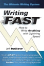 Writing FAST: How to Write Anything with Lightning Speed by Jeff Bollow