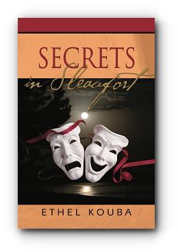 SECRETS IN SLEAUFORT by Ethel Kouba