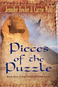 PIECES OF THE PUZZLE: Timekeepers Series - Book One by Jennifer Fowler and Carrie Wahl