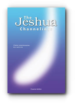 THE JESHUA CHANNELINGS: Christ consciousness in a new era cover