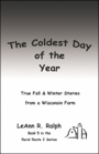 The Coldest Day of the Year by LeAnn Ralph