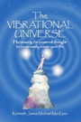 The Vibrational Universe by Kenneth J MacLean