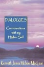 Dialogues - Conversations with my Higher Self by Kenneth J MacLean