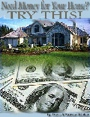 Need Money for Your House? Try This! by Katrina Belcher