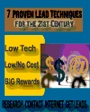 RESEARCH. CONTACT. INTERNET. GET LEADS.  7 Proven Lead Techniques for the 21st Century. Low Tech. Low/No Cost. Big Rewards. by Katrina Belcher