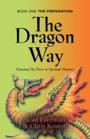 THE DRAGON WAY: Opening the Door to Spiritual Mastery Book I - The Preparation by Elizabeth Jean Eilerman and Christin Kostoff