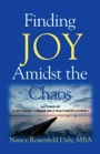Finding JOY Amidst the Chaos by Nancy Rosenfeld Daly