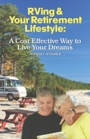 RVing & Your Retirement Lifestyle: A Cost Effective Way to Live Your Dreams by Jeffrey Webber