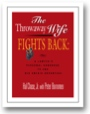 The Throwaway Wife Fights Back: A Lawyer's Personal Handbook to End His Unfair Advantage by Peter Borromeo and Hal Chase, Jr.