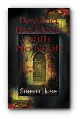 Beyond the Door With No Knob by Stephen Hobbs