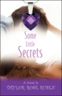 Some Little Secrets by Taylor Rose Rusen