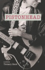 Pistonhead by Thomas A. Hauck