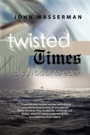 TWISTED TIMES: A Call Back to Eden by John Wasserman