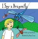 I Spy a Dragonfly by Carla Burke