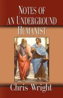 Notes of an Underground Humanist by Chris Wright