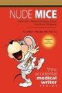 NUDE MICE and Other Medical Writing Terms You Need to Know by Cynthia L. Kryder, MS CCC-Sp