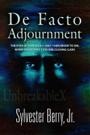 De Facto Adjournment by Sylvester Berry, Jr.